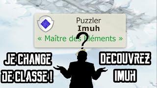 [Dofus] Humility - Je Change De Classe - Découvrez le Grand Imuh !