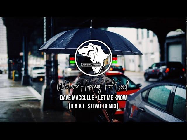 Dave McCullen - Let me know (R.A.K Festival Remix)
