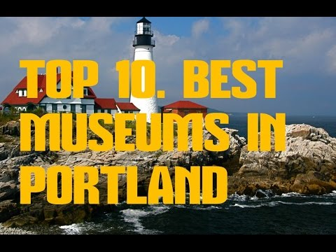 TOP 10. Best Museums in Portland - Travel Maine