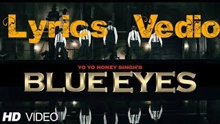 Blue Eyes(Lyrics) Full Video Song Yo Yo Honey Singh | Blockbuster Song Of 2013