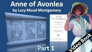 Part 1 - Anne of Avonlea Audiobook by Lucy Maud Montgomery (Chs 01-11)