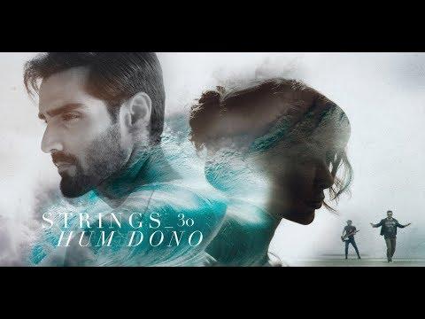Hum Dono   Strings   2018   30   (Official Video)   4K   Hasnain Lehri   Sabeeka Imam
