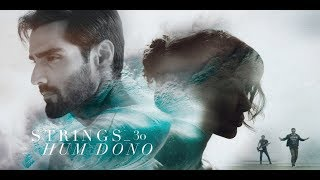 Hum Dono | Strings | 2018 | 30 | (Official Video) | 4K | Hasnain Lehri | Sabeeka Imam