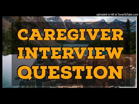 CAREGIVER INTERVIEW QUESTION 7889272673