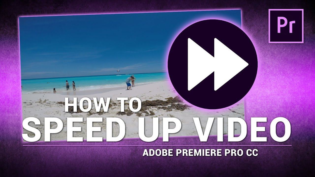 Adobe Premiere Pro / How to Speed Up Video Footage (Tutorial)