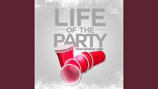 Life Of The Party (feat. The Goo) (Clean)
