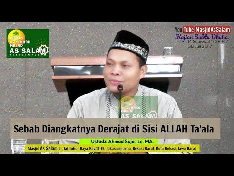 Cara Terangkat Derajat di sisi Allah Ta'ala |Ust. Ahmad Sujai,Lc.MA|Masjid As-Salam,080717