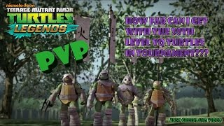 tmnt legends pvp how far can i get with the 30th level vq turtles in tournament