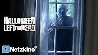 Halloween - Left for Dead (Horrorfilm in voller Länge, kompletter Halloweenfilm auf Deutsch)
