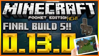 ★MINECRAFT POCKET EDITION 0.13.0 - UPDATE BETA BUILD 5 THE FINAL!! BUILD RELEASE DATE INFO★