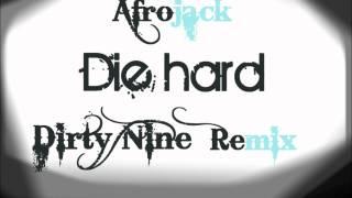 Afrojack - Die Hard (Dirty Nine Remix)
