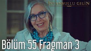 İstanbullu Gelin 55. Bölüm 3. Fragman