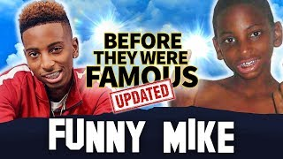 Funny Mike | Before They Were Famous | Updated