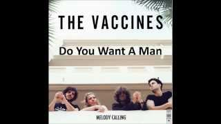 The Vaccines - Do You Want A Man? (Studio Version)