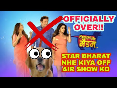 GAME OVER For EXCUSE ME MADAM 😲😲 Star Bharat Nhe Kiya Serial Ko Off Air (CANCELLED) 😲😲