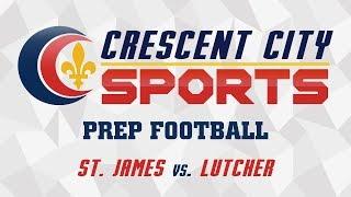 High School Football - St. James at Lutcher