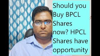 Should you Buy BPCL Shares now? HPCL shares have opportunity