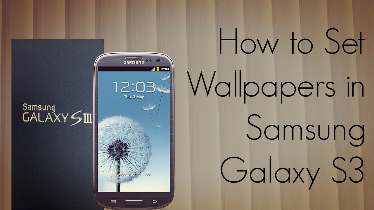 how to set wallpapers in samsung galaxy s3 smartphone - youtube