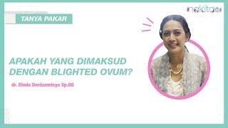 Blighted ovum, penyebab keguguran dan pencegahannya..