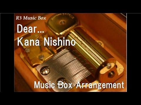 Dear.../Kana Nishino [Music Box]