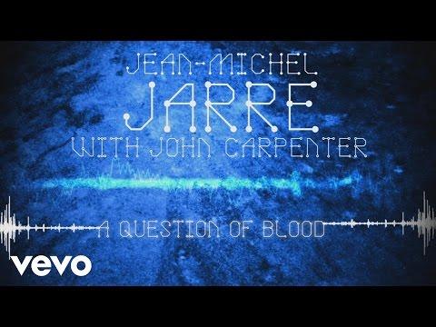 Jean-Michel Jarre, John Carpenter - A Question of Blood