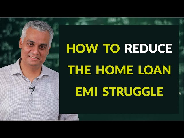 How to Lessen Your Home Loan Burden