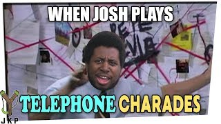 Josh Is The Real MVP | Telephone Charades