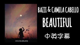 Bazzi - beautiful feat. Camila Cabello 中英字幕