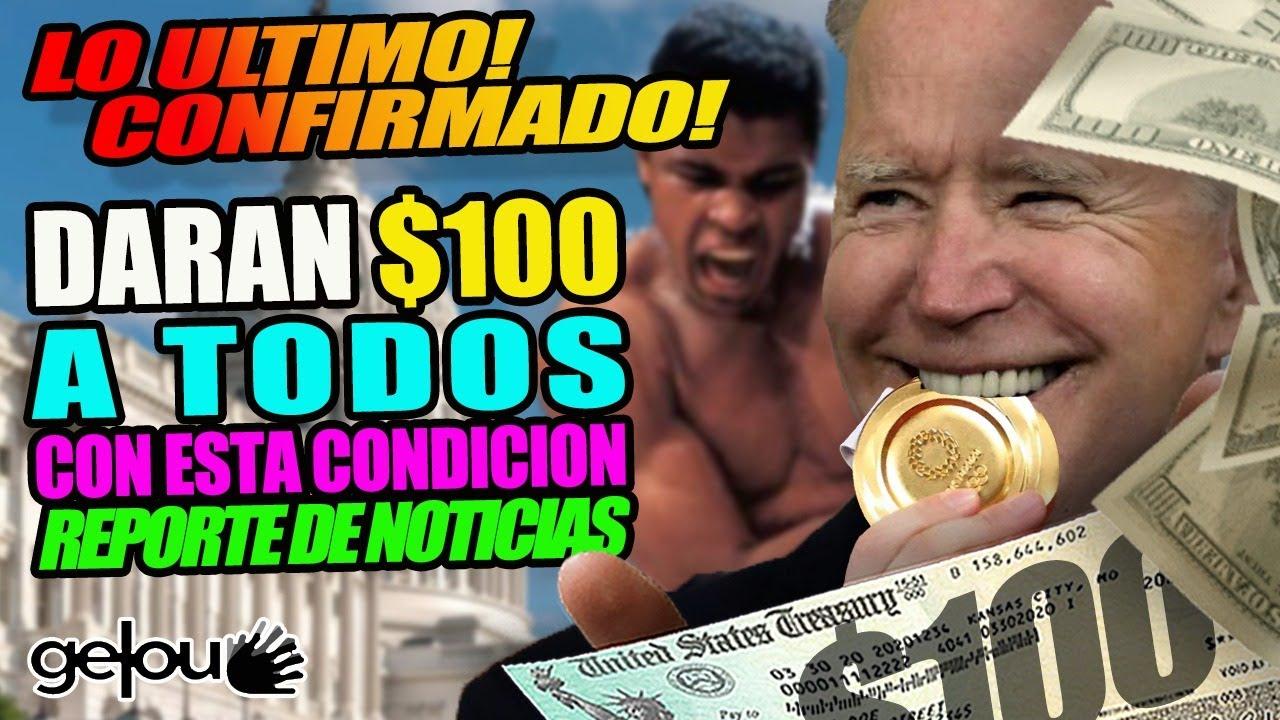 LO ULTIMO! CONFIRMADO! Darán $100 A TODOS a partir de HOY! con esta condición / Reporte de Noticias