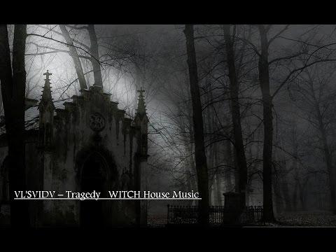 WitchHouseMusic VL'SVIDV – Tragedy