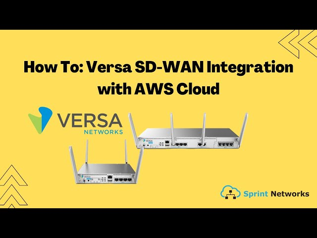 How To: Versa SD-WAN Integration with AWS Cloud