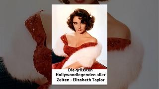 Die grössten Hollywoodlegenden aller Zeiten - Elizabeth Taylor