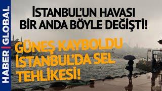 Hava Dakikalar İçinde Değişti! İstanbul Şiddetli Yağmur Altında!   Hava Durumu