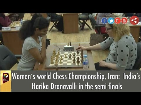 Women's world Chess Championship, Iran:  India's Harika Dronavalli in the semi finals