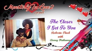 Roberta Flack with Donny Hathaway - The Closer I Get To You