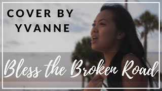 Bless The Broken Road   Yvanne (Cover)