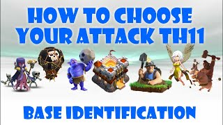 BASE IDENTIFICATION! HOW TO CHOOSE THE RIGHT TH11 WAR ATTACK!
