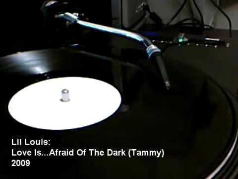 Lil Louis - Love Is...Afraid Of The Dark (Tammy)