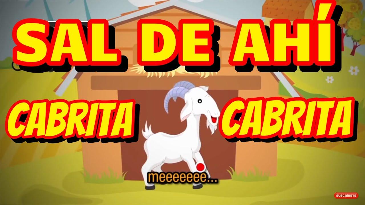 Sal de ahí Cabrita Cabrita - canciones infantiles nursery rhymes - JR INN