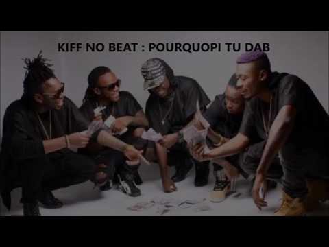 musique kiff no beat pourquoi tu dab