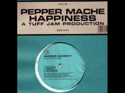 Pepper Mashay - Happiness (Original Tuff Jam Dub)