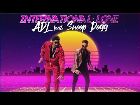 ADL ft. Snoop Dogg - International Love скачать смотреть онлайн