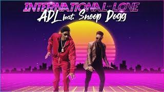 ADL ft. Snoop Dogg - International Love