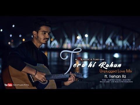 Tera Hi Rahun Ft Rehan Rz | Unplugged Cover | Tera Ghata 2018