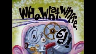 Ed,Edd,NEddy-Who,What,Where,Ed