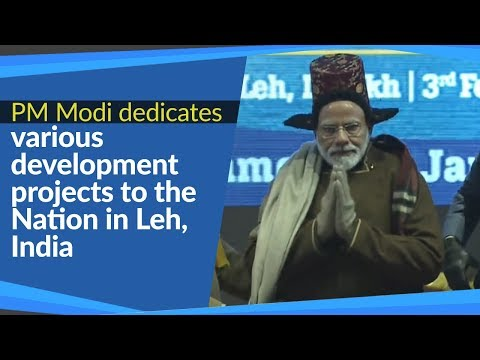 PM Modi dedicates various development projects to the Nation in Leh, India