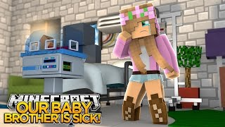 Minecraft - LITTLE KELLYS BABY BROTHERS ARE SICK!