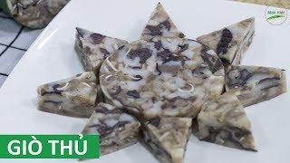 Cách làm Giò Thủ ngon giòn mịn ngày Tết bằng khuôn    Món Việt