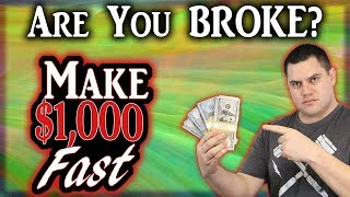 How To MAKE $1000 FAST 💰 [Even If You're BROKE]