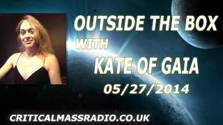 Outside The Box With Kate Of Gaia - Key To The Game [05/27/2014]